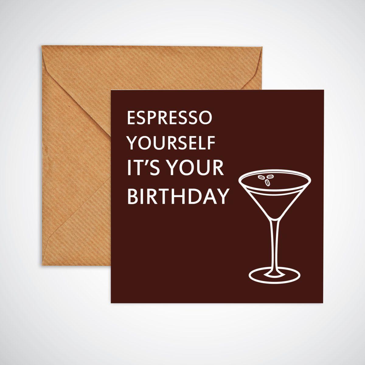 Espresso Yourself Birthday Card